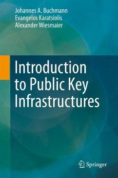 Introduction to Public Key Infrastructures (eBook, PDF) - Buchmann, Johannes A.; Karatsiolis, Evangelos; Wiesmaier, Alexander