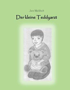 Der kleine Teddyarzt (eBook, ePUB) - Micklisch, Jane