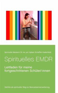 Spirituelles EMDR (eBook, ePUB) - Scheffler-Hadenfeldt, Ayleen