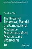 The History of Theoretical, Material and Computational Mechanics - Mathematics Meets Mechanics and Engineering (eBook, PDF)