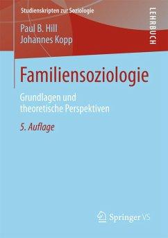 Familiensoziologie (eBook, PDF) - Hill, Paul B.; Kopp, Johannes