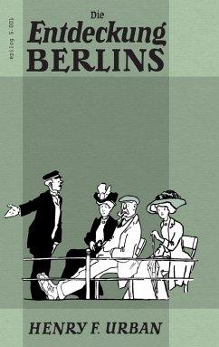 Die Entdeckung Berlins (eBook, ePUB)