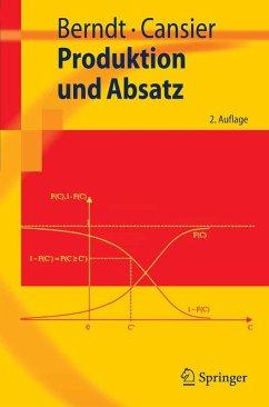 Produktion und Absatz (eBook, PDF) - Berndt, Ralph; Cansier, Adrienne