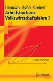Arbeitsbuch zur Volkswirtschaftslehre 1 (eBook, PDF)