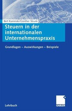 Steuern in der internationalen Unternehmenspraxis (eBook, PDF) - Kaminski, Bert; Strunk, Günther