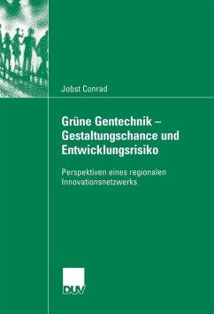 Grüne Gentechnik - Gestaltungschance und Entwicklungsrisiko (eBook, PDF) - Conrad, Jobst