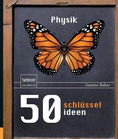 50 Schlüsselideen Physik (eBook, PDF) - Baker, Joanne
