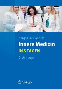 Innere Medizin...in 5 Tagen (eBook, PDF) - Karges, Wolfram; Al Dahouk, Sascha