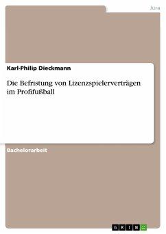 Die Befristung von Lizenzspielerverträgen im Profifußball (eBook, PDF) - Dieckmann, Karl-Philip