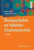 Übungsaufgaben zur Halbleiter-Schaltungstechnik (eBook, PDF)