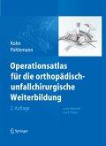 Operationsatlas für die orthopädisch-unfallchirurgische Weiterbildung (eBook, PDF)