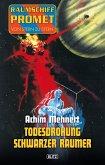 Raumschiff Promet - Von Stern zu Stern 09: Todesdrohung Schwarzer Raumer (eBook, ePUB)