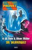 Raumschiff Promet - Von Stern zu Stern 08: Die Sklavenwelt (eBook, ePUB)