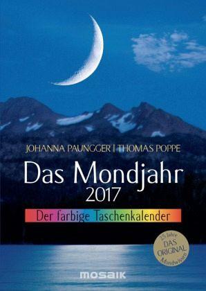 Das Mondjahr 2017. Der farbige Taschenkalender - Paungger, Johanna; Poppe, Thomas