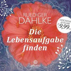Die Lebensaufgabe finden, 1 Audio-CD - Dahlke, Ruediger