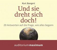 Und sie dreht sich doch!, 1 Audio-CD - Bangert, Kurt