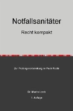 Notfallsanitäter - Recht kompakt