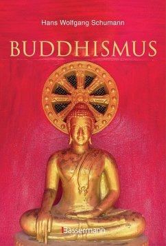 Buddhismus - Schumann, Hans Wolfgang