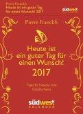 Heute ist ein guter Tag für einen Wunsch! 2017 Textabreißkalender
