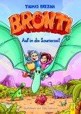 Auf in die Saurierzeit / Bronti Bd.2