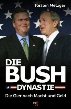 Die Bush-Dynastie - Metzger, Torsten
