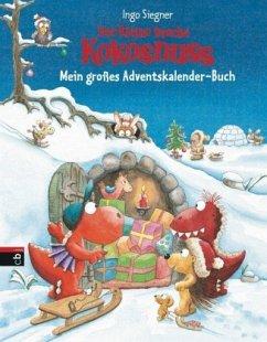 Der kleine Drache Kokosnuss - Mein großes Adventskalender-Buch - Siegner, Ingo