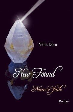 New Found (eBook, ePUB) - Nelia Dorn