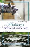 Märchen vom Wasser des Lebens (eBook, ePUB)