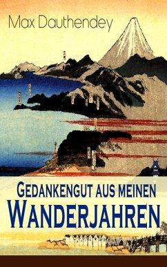 9788026847007 - Max Dauthendey: Gedankengut aus meinen Wanderjahren (Vollständige Ausgabe: Band 1&2) (eBook, ePUB) - Kniha