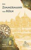 Der Zimmermann von Köln (eBook, ePUB)