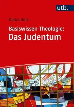 Basiswissen Theologie: Das Judentum - Dorn, Klaus