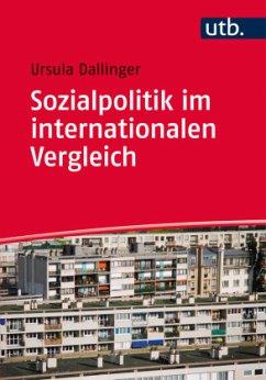 Sozialpolitik im internationalen Vergleich - Dallinger, Ursula
