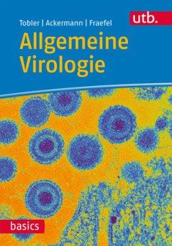 Allgemeine Virologie - Tobler, Kurt; Ackermann, Mathias; Fraefel, Cornel