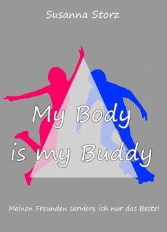 Susanna Storz - My Body Is My Buddy (eBook, ePUB) - Storz, Susanna