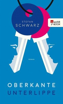 Oberkante Unterlippe (eBook, ePUB) - Schwarz, Stefan