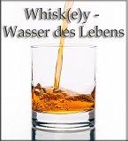 Whisk(e)y - Wasser des Lebens (eBook, ePUB)