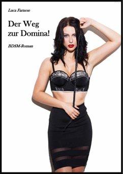 Der Weg zur Domina! (eBook, ePUB)