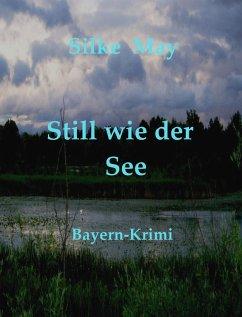 Still wie der See (eBook, ePUB) - May, Silke