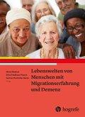 Lebenswelten von Menschen mit Migrationserfahrung und Demenz (eBook, ePUB)
