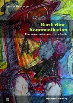 Borderline-Kommunikation - Steinberger, Johann