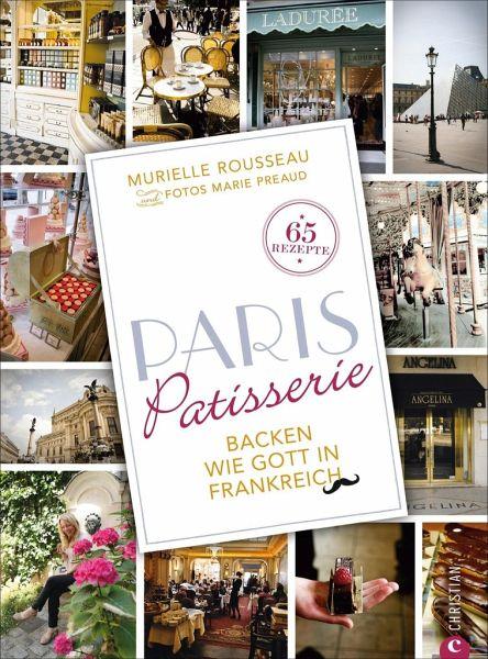 Paris Patisserie - Rousseau-Grieshaber, Murielle