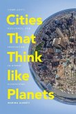 Cities That Think Like Planets: Complexity, Resilience, and Innovation in Hybrid Ecosystems