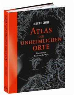 Atlas der unheimlichen Orte - Le Carrer, Olivier; Le Carrer, Sibylle