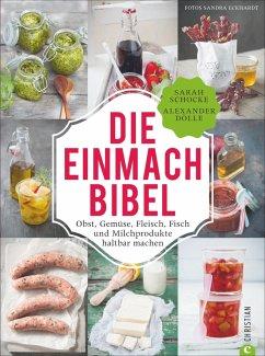 Die Einmach-Bibel - Schocke, Sarah; Dölle, Alexander