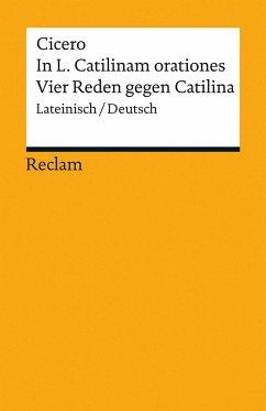 In L. Catilinam orationes / Vier Reden gegen Catilina - Cicero