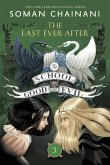 The School for Good and Evil 03: The Last Ever After