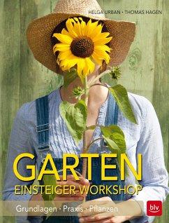 Garten Einsteiger-Workshop - Urban, Helga; Hagen, Thomas