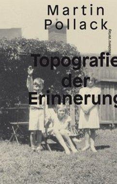 Topografie der Erinnerung - Pollack, Martin