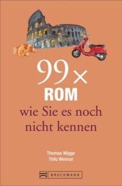 99 x Rom wie Sie es noch nicht kennen
