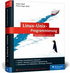 Linux-Unix-Programmierung - Wolf, Jürgen; Wolf, Klaus-Jürgen